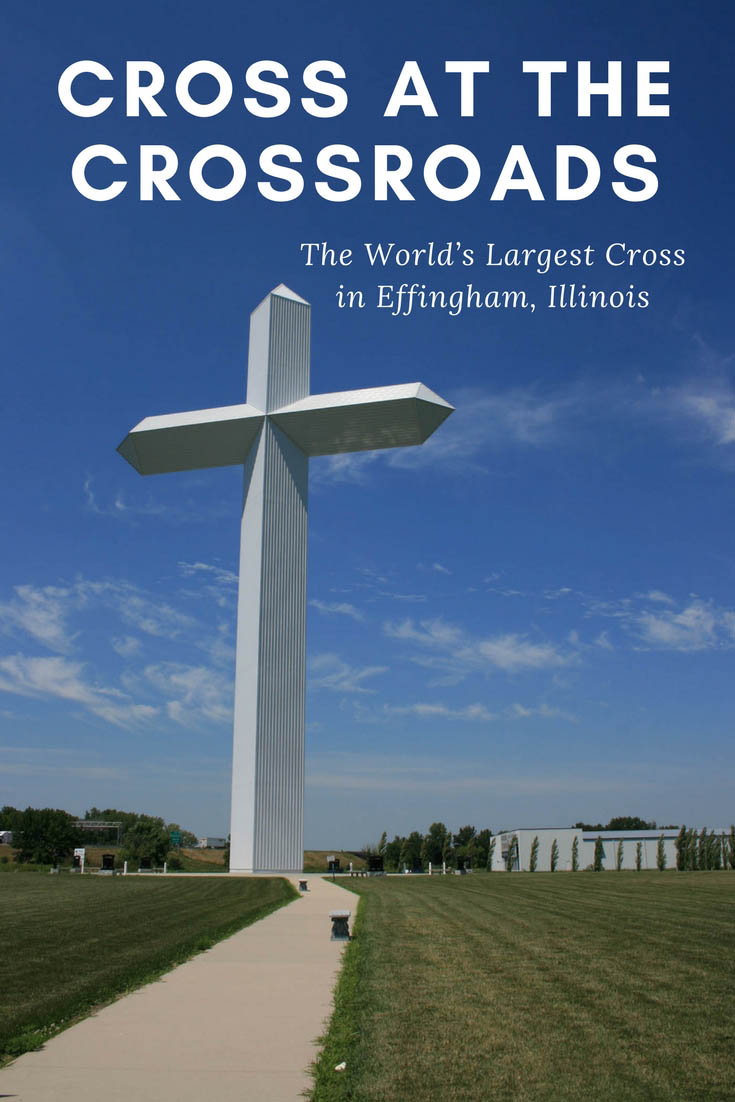 Cross at the Crossroads - The World's Largest Cross in Effingham, Illinois